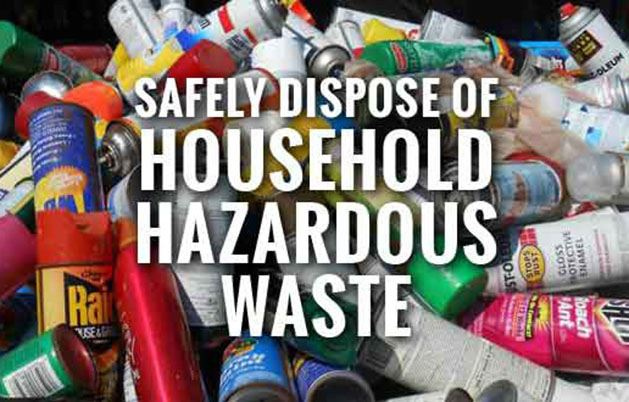 Safely Dispose of Household Hazardous Waste